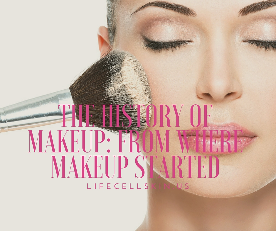 the history of makeup from where makeup started infographic lifecellskin us