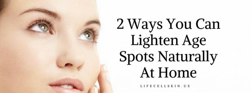 Lighten Age Spots Naturally
